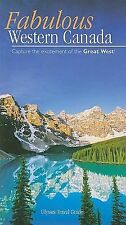 Fabulous Western Canada: Capture the Excitement of the Great West!