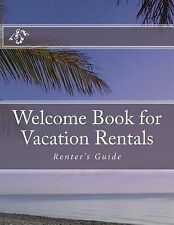 Welcome Book for Vacation Rentals : Renter's Guide by Marie R. Ferguson...