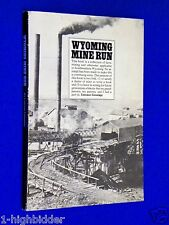 SIGNED 1981 First Edition Wyoming Mine Run Mining SW WY Lorenzo Groutage
