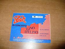 BIGLIETTO TICKET POOH IN CONCERTO GINO D'ELISO AL PALASPORT 19 NOVEMBRE