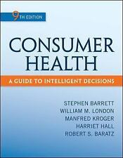 Consumer Health : A Guide to Intelligent Decisions by William M. London,...