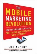 The Mobile Marketing Revolution: How Your Brand Can Have a One-To-One Conversati