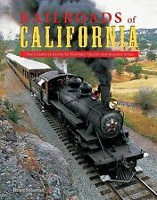 Railroads of California:The Complete Guide to Historic Trains and Railway Site/s
