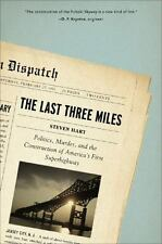 The Last Three Miles: Politics, Murder, and the Construction of America's First