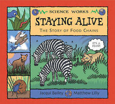 Staying Alive: The Story of a Food Chain by Jacqui Bailey (Paperback, 2006)