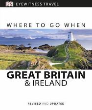 Where to Go When Great Britain and Ireland by Dorling Kindersley Publishing...