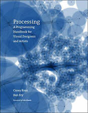 Processing: A Programming Handbook for Visual Designers and Artists by Casey...
