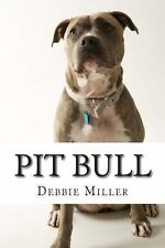 Pit Bull : A Dog Journal for You to Record Your Dog's Life As It Happens! by...