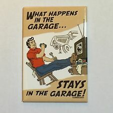 Fridge / Tool Box Retro Magnet What Happens In The Garage Stays In The Garage