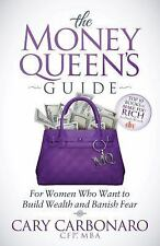 The Money Queen's Guide : For Women Who Want to Build Wealth and Banish Fear...