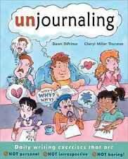 Unjournaling : Daily Writing Exercises That Are Not Personal, Not...
