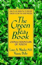 The Green Tea Book: China's Fountain of Youth, Lester A. Mitscher, Victoria Dolb