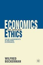 Economics As Applied Ethics : Value Judgements in Welfare Economics by...