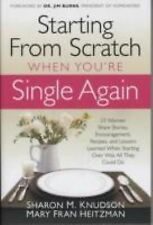 Starting from Scratch When You're Single Again : 23 Women Share Stories,...