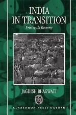 India in Transition: Freeing the Economy by Bhagwati, Jagdish