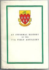 An Informal History Of The 77th Field Artillery  c1945   Illustrated  SCARCE !!!