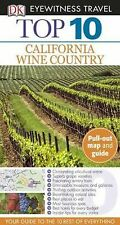 Top 10: California Wine Country (EYEWITNESS TOP 10 TRAVEL GUIDE), DK, Good Condi