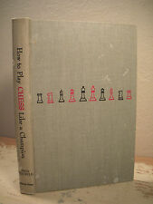 HOW TO PLAY CHESS LIKE A CHAMPION Reinfeld 1956 HC Master Skill Strategies Book