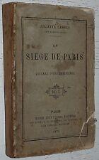 RARE LE SIEGE DE PARIS 1870-1871 JOURNAL D'UNE PARISIENNE J. LAMBER ADAM PRUSSE