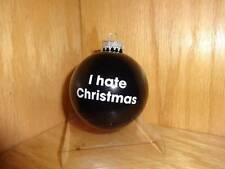 I Hate Christmas Black Tree Ornament Glass Ball Decoration