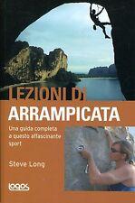 Steve Long LEZIONI DI ARRAMPICATA UNA GUIDA COMPLETA A QUESTO AFFASCINANTE SPORT