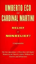 Belief or Nonbelief? : A Confrontation by Cardinal Martini and Umberto Eco...