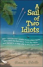 A Sail of Two Idiots: 100+ Lessons and Laughs from a Non-Sailor  Who Quit the R