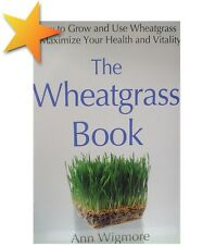 The Wheatgrass Book by Ann Wigmore Grow and Use Wheat Grass Paperback WH6179