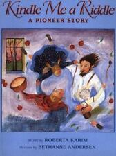 Kindle Me a Riddle: A Pioneer Story by Karim, Roberta