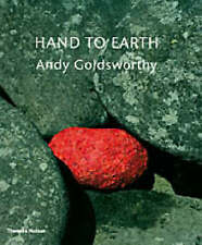 Hand to Earth: Andy Goldsworthy: Sculpture 1976-1990 by Andy Goldsworthy