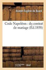 Code Napoleon : Du Contrat de Mariage by De Buard-J-E (2014, Paperback)