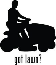 "Got Lawn Mowing Car Window Decor Vinyl Decal Sticker- 6"" Tall White"
