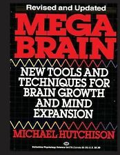 Mega Brain: New Tools and Techniques for Brain Growth and Mind Expansion by...
