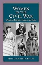 Women in the Civil War: Warriors, Patriots, Nurses, and Spies (Perspectives on H