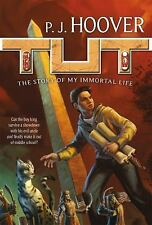 Tut My Immortal Life: Tut: the Story of My Immortal Life 1 by P. J. Hoover...