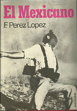 F. PEREZ LOPEZ: EL MEXICANO _ MONDADORI 1973_ GUERRA CIVILE SPAGNOLA_ GUERRIGLIA