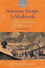 Amazons, Savages, and Machiavels: Travel and Colonial Writing in English, 1550-1