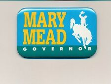 "1990 Mary Mead for governor Wyoming Wy 2 3/4"" cello campaign button"