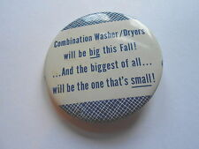 Vintage Combination Washer Dryers Big this Fall Appliance Advertising Pinback