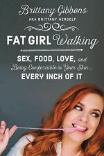 Fat Girl Walking by Brittany Gibbons (2015, Hardcover)NEW