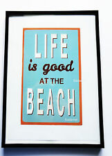"""Stampa con cornice cm. 21 x 29,7  """" LIFE IS GOOD AT THE BEACH """""""