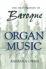 The Registration of Baroque Organ Music by Barbara Owen (1999, Paperback)