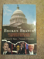 The Broken Branch : How Congress Is Failing America and How to Get It Back on...