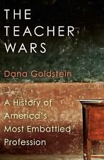 The Teacher Wars: A History of America's Most Embattled Profession by