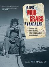 Eating Mud Crabs in Kandahar: Stories of Food during Wartime by the World's Lead