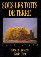 """Titouan Lamazou : Sous les toits de terre """" Haut-Atlas """" Editions Brlvisi"""