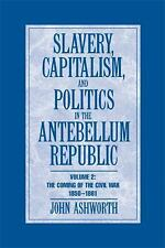 Slavery, Capitalism and Politics in the Antebellum Republic: Volume 2, The Comin