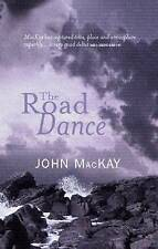 The Road Dance, By Mackay, John,in Used but Acceptable condition