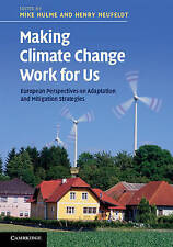 Making Climate Change Work for Us: European Perspectives on Adaptation and Mitig