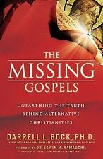 The Missing Gospels: Unearthing the Truth Behind Alternative Christianities Boc